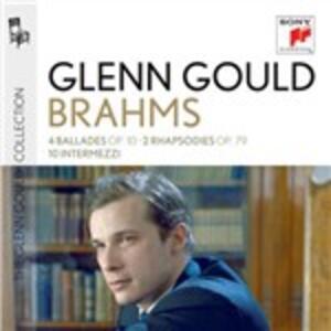 Ballate - Rapsodie - Intermezzi - CD Audio di Johannes Brahms,Glenn Gould