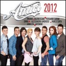 Amici 2012 (Colonna Sonora) - CD Audio