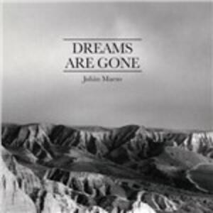 Dreams Are Gone - CD Audio di Julian Maeso