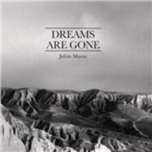 Dreams Are Gone - CD Audio di Julian Maeso