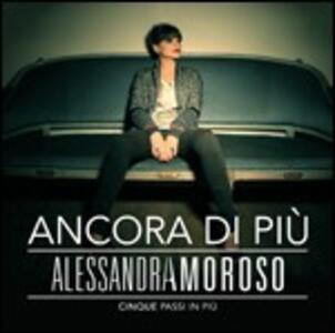 Ancora di più. Cinque passi in più - CD Audio di Alessandra Amoroso