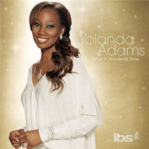 What a Wonderful Time - CD Audio di Yolanda Adams