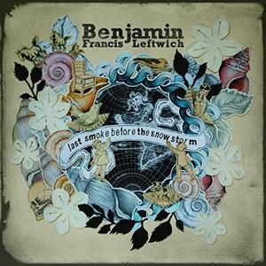 Last Smoke Before the Snowstorm - CD Audio di Benjamin Francis Leftwich