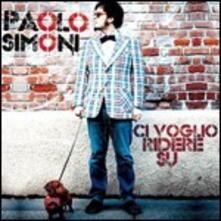 Ci voglio ridere su - CD Audio di Paolo Simoni
