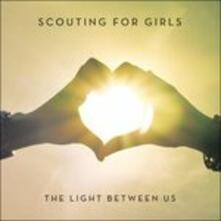 Light Between us - CD Audio di Scouting for Girls