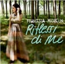 Riflessi di me - CD Audio di Francesca Michielin