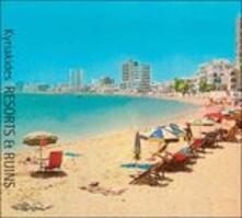 Resorts and Ruins - CD Audio di Yannis Kyriakides