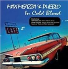 In Cold Blood - CD Audio di Max Meazza,Pueblo