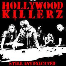 Still Intoxicated - CD Audio di Hollywood Killerz