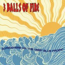 Somewhere on the Deep... - CD Audio di Three Balls of Fire