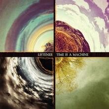 Time Is a Machine - CD Audio di Listener