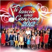Ti Lascio Una Canzone 2012 (Colonna Sonora) - CD Audio