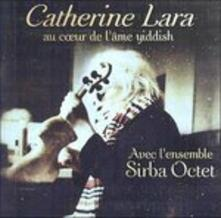 Au Coeur De L'ame Yiddish - CD Audio di Catherine Lara