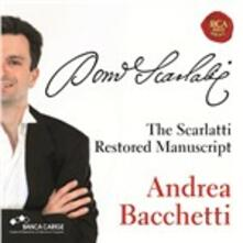 The Restored Scarlatti Manuscript - CD Audio di Domenico Scarlatti,Andrea Bacchetti