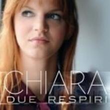 Due respiri Ep - CD Audio di Chiara Galiazzo