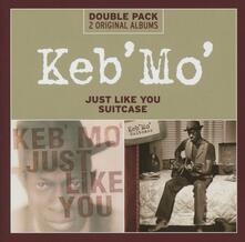 Just Like You / Suitcase - CD Audio di Keb' Mo'