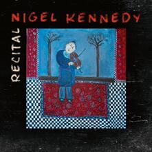 Recital - CD Audio di Nigel Kennedy