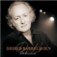 Dedicace - CD Audio di Didier Barbelivien
