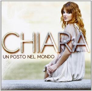 Un posto nel mondo - CD Audio di Chiara Galiazzo