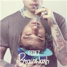 Sig. Brainwash. L'arte di accontentare - CD Audio di Fedez