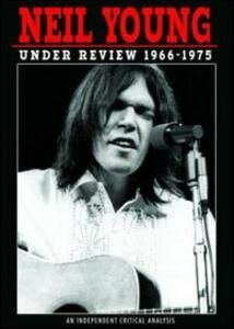 Neil Young. Under Review. 1966 - 1975 - DVD