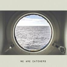 We Are Catchers - CD Audio di We Are Catchers