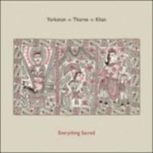 Everything Sacred - Vinile LP di Yorkston Thorne Khan