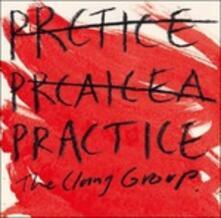 Practice - CD Audio di Clang Group