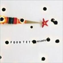 Rounds (10th Anniversary Edition) - CD Audio di Four Tet