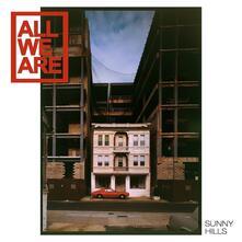 Sunny Hills - CD Audio di All We Are