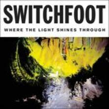 Where The Light Shines Through - CD Audio di Switchfoot