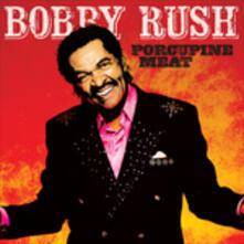 Porcupine Meat - CD Audio di Bobby Rush