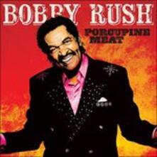 Porcupine Meat - Vinile LP di Bobby Rush