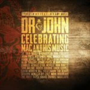 CD The Musical Mojo of Dr John. Celebrating Mac and His Music