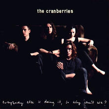 Everybody Else Is Doing it, so Why Can't We? (180 gr.) - Vinile LP di Cranberries
