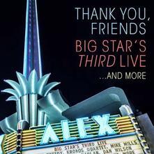 Thank You, Friends - CD Audio + DVD di Big Star's Third Live