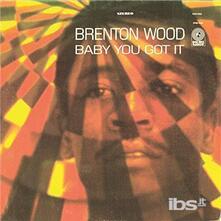 Baby You Got It - Vinile LP di Brenton Wood