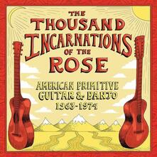 The Thousand Incarnations of the Rose. American Primitive Guitar and Banjo 1963-1974 (180 gr. Limited Edition) - Vinile LP
