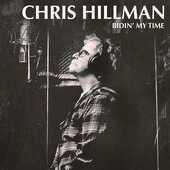 CD Bidin My Time Chris Hillman