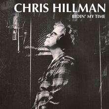 Bidin' My Time - Vinile LP di Chris Hillman