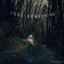 Feel Something (Limited Edition) - Vinile LP di Movements