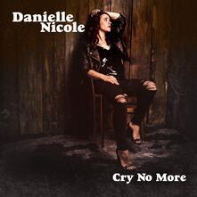 Cry No More - Vinile LP di Danielle Nicole