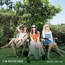 See You Around (Coloured Vinyl) - Vinile LP di I'm with Her