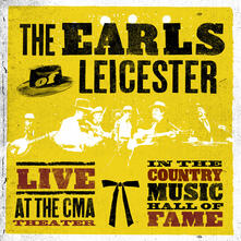 Live at the CMA Theater in the Country Musisc Hall of Fame - CD Audio di Earls of Leicester