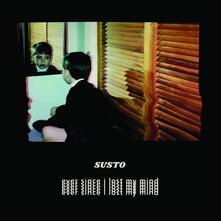 Ever Since I Lost My Mind - Vinile LP di Susto