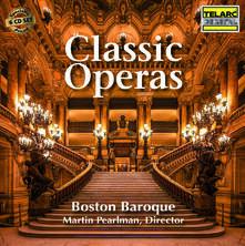 Classic Operas - CD Audio di Boston Baroque,Martin Pearlman