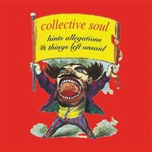Hints, Allegations and Things Left Unsaid - CD Audio di Collective Soul