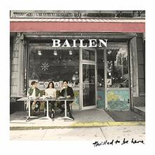 Thrilled to Be Here - CD Audio di Bailen