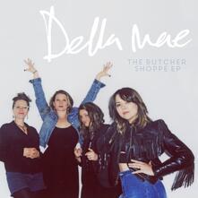Butcher Shoppe Ep - CD Audio di Della Mae