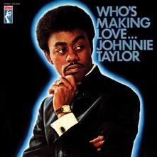 Who's Making Love - Vinile LP di Johnnie Taylor